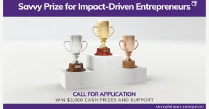 Read more about the article Savvy Prize 2022 for Impact-Driven Entrepreneurs (Win $3,000 Cash Prizes and Support)